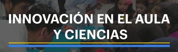 Innovación en el aula y ciencias